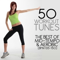 50 Workout Tunes: The Best of Mid-Tempo & Aerobic (BPM 135-150)