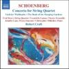 Schoenberg: Concerto for String Quartet & Orchestra, Christopher Oldfather, Fred Sherry String Quartet, Jennifer Lane & Robert Craft