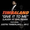Give It to Me (Laugh At Em) [Remix - Radio Edit] [feat. Jay-Z & Justin Timberlake] - Single, Timbaland