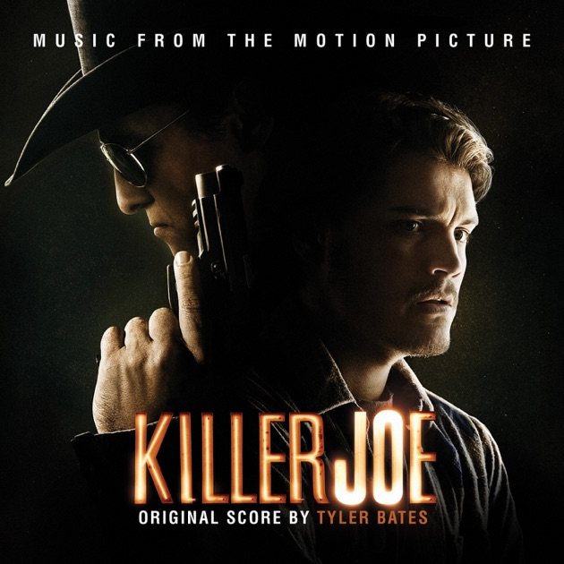 Killer Joe (Music from the Motion Picture) by Tyler Bates on Apple Music