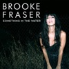 Start:03:50 - Brooke Fraser - Something In The Water