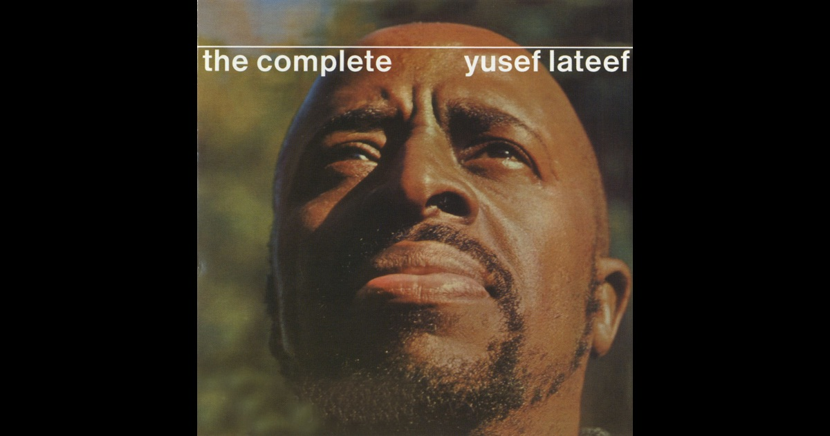 Yusef Lateef The Complete Yusef Lateef