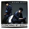 Clenching My Booty (feat. D-Trix) - Ryan Higa