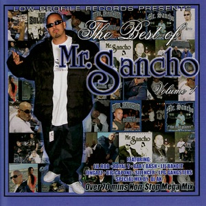 The Best of Mr. Sancho, Vol. 1 (feat. Lil Rob, Royal T, Baby Bash, Lil Bandit, Fingazz, Big Capone, Silencer, LPG Gangsters) Mp3 Download