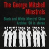 George Mitchell Minstrels - A Tribute To Al Jolson: Im sitting on top of the world/Theres a rainbow round my shoulder/Carolina in the morning/California, here I come/Swanee/Let me sing and Im happy/My Mammy/-a-bye your baby with a Dixie melody