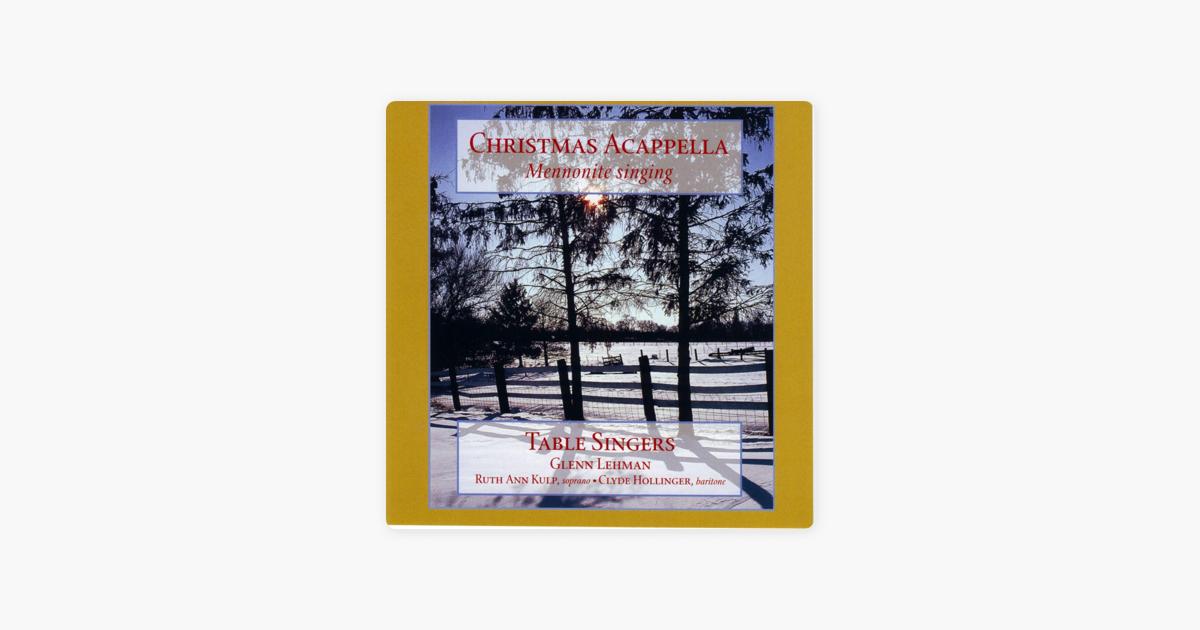Christmas Acappella - Mennonite Singing by Table Singers