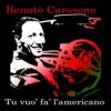 Renato Carosone - Tu Vuò Fa' L'Americano