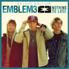 Emblem3 - Nothing To Lose (Deluxe Version) artwork