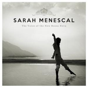 Sarah Menescal - The Voice of the New Bossa Nova