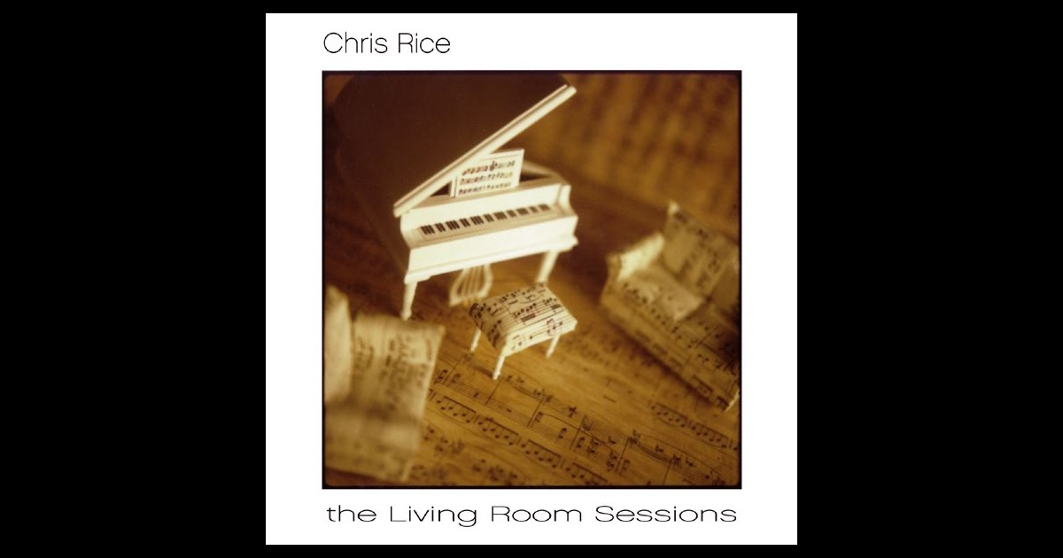 The Living Room Sessions Studio Album By Chris Rice On Apple Music
