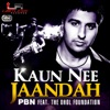 Kaun Nee Jaandah feat The Dhol Foundation Daljit Mattu Single