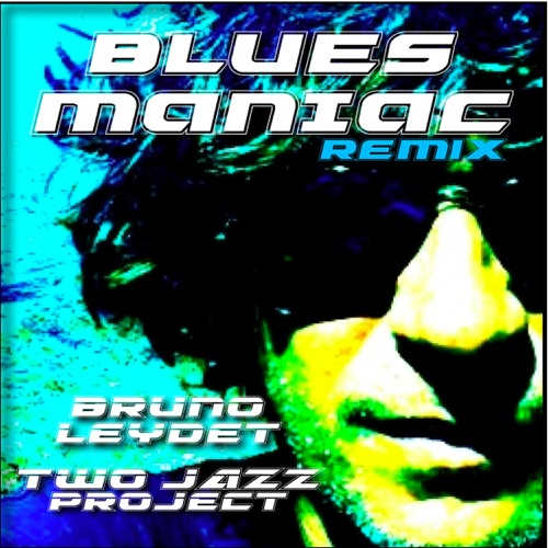 DOWNLOAD MP3: Bruno Leydet & Two Jazz Project - Blues Maniac