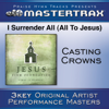 I Surrender All (All To Jesus) [Performance Tracks] - EP - Casting Crowns