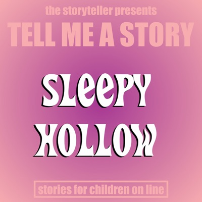 Tell Me a Story: Sleepy Hollow - EP - The Storyteller