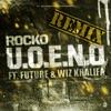 U.O.E.N.O. Remix (feat. Future & Wiz Khalifa) - Single