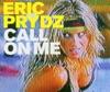 Start:00:48 - Eric Prydz - Call On Me