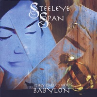 They Called Her Babylon by Steeleye Span on Apple Music