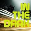 In the Dark - Single