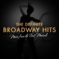 The Definite Broadway Hits