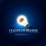The League of Reason Presents...