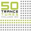 50 Trance Tunes, Vol. 30