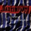 Company of Strangers, Bad Company