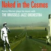 Naked In the Cosmos, Kenny Werner & Brussels Jazz Orchestra
