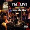 I m 2 Live