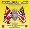 Comrades in Arms a Tribute to the British and American Legions