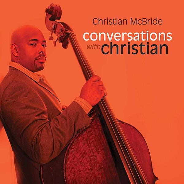 Christian Mcbride - Consider Me Gone