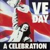 VE Day A Celebration