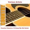 Country Classics: I'll Keep My Old Guitar ジャケット画像