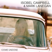 Isobel Campbell - Come Undone