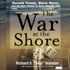 The War at the Shore: Donald Trump, Steve Wynn, And the Epic Battle to Save Atlantic City (Unabridged) AudioBook Download