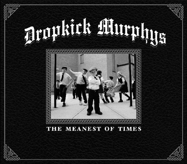 Dropkick Murphys - The Meanest of Times (Deluxe Edition)