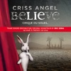 Criss Angel - Believe (Original Soundtrack), Cirque du Soleil