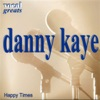 Vocal Greats - Danny Kaye - Happy Times, Danny Kaye