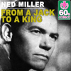 Ned Miller - From a Jack to a King (Remastered) artwork