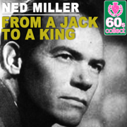 From a Jack to a King (Remastered) - Ned Miller - Ned Miller
