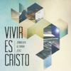 Vivir Es Cristo - Jonathan & Sarah Jerez