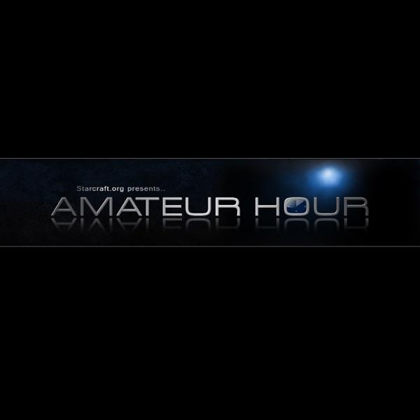 StarCraft 2 Amateur Hour