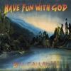 Have Fun With God, Bill Callahan