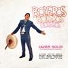 Boleros-Boleros-Bole, Javier Solís