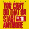 You Can't Do That On Stage Anymore, Vol. 1, Frank Zappa