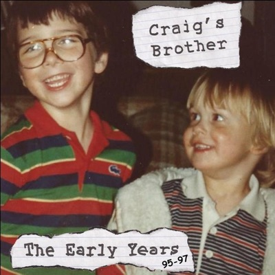 The Early Years - Craig's Brother
