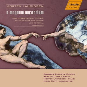 Nicol Matt & Chamber Choir of Europe - O Magnum Mysterium