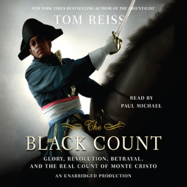 The Black Count: Glory, Revolution, Betrayal, And the Real Count of Monte Cristo (Unabridged) audiobook