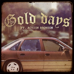 Gold Days (feat. Action Bronson) - Single Mp3 Download