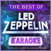 The Best of Led Zeppelin Karaoke - The Ultimate Led Zep Karaoke Hits Collection!
