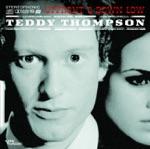 Teddy Thompson - You Finally Said Something Good (When You Said Goodbye)